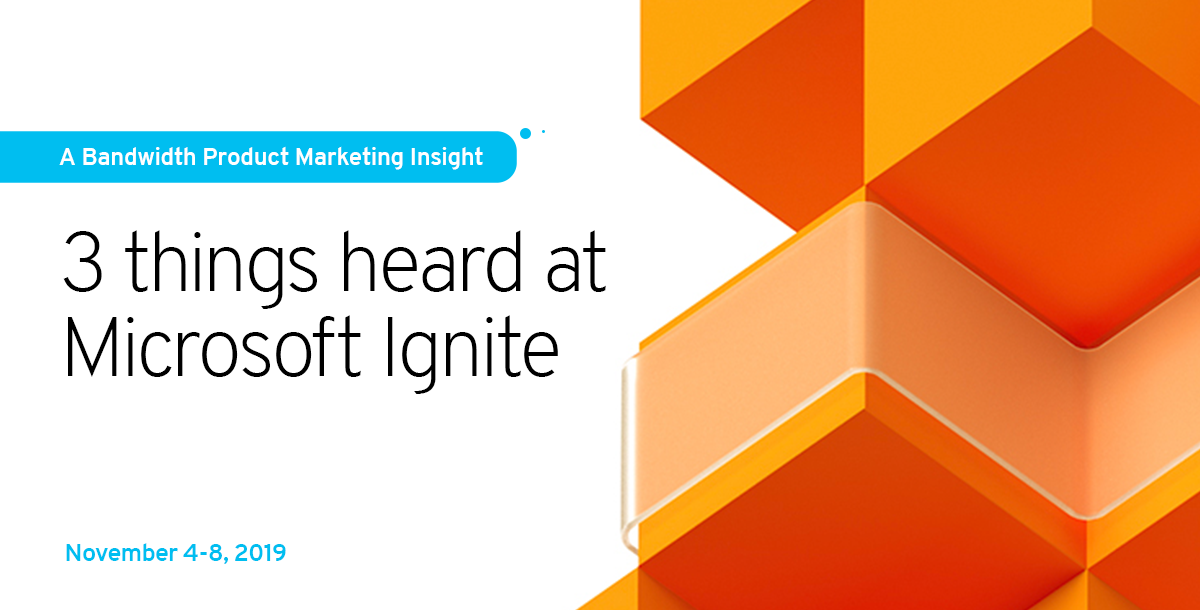 Image for a blog about 3 things we heard at Microsoft Ignite 2019