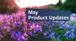 May product updates: expanded coverage, expanded voices