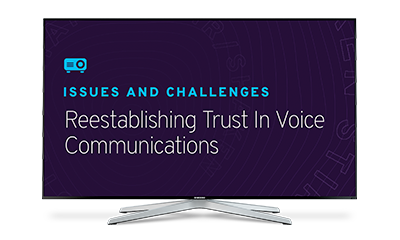 Issues and challenges reestablishing trust in voice communications